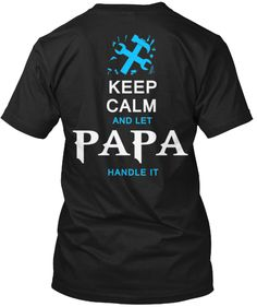 LET PAPA HANDLE IT
