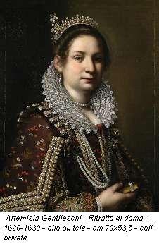 Artemisia Gentileschi - Ritratto di dama - 1620-1630 - olio su tela - cm 70x53,5 - coll. privata