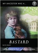My Ancestor Was a Bastard: A Family Historian's Guide to Sources for Illegitimacy in England and Wales: Amazon.co.uk: Ruth Paley: 9781903462782: Books #Bastard