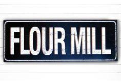 Flour Mill Sign, Vintage Sign, Metal Signs