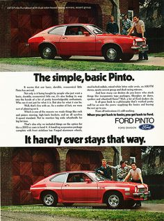 1973 Ford Pinto - The simple, basic Pinto - Original Ad Ford Pinto, Vintage Advertisements, Vintage Ads, 70s Cars, Ford Lincoln Mercury, Ford Classic Cars, Classic Auto, Weird Cars, Car Advertising