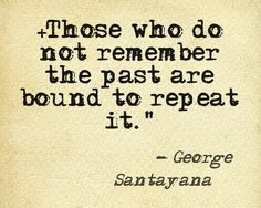 A quote by George Santayana displaying the importance of history. George Santayana, Meant To Be, The Past, History, Words, Quotes, Quotations, Historia, Qoutes