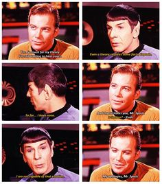 """Kirk and Spock: """"Messin' With Spock Moment #53."""" <- The funny thing is that Spock pretends not to know the feeling of irritation, but it's probably the one he feels most often"""