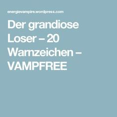 Der grandiose Loser – 20 Warnzeichen – VAMPFREE