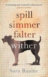 The Quivering Pen: Friday Freebie: Spill Simmer Falter Wither by Sara Baume
