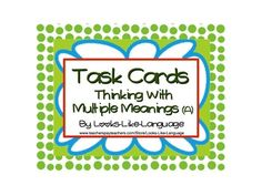 Task Cards for Thinking with Multiple Meanings (A)- awesome activities for explaining, whether as verbal activities or in your centers! $