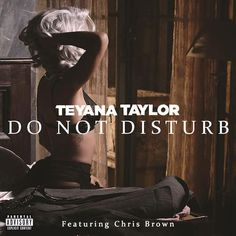 Teyana Taylor - Do Not Disturb feat. Chris Brown on Tha Fly Nation