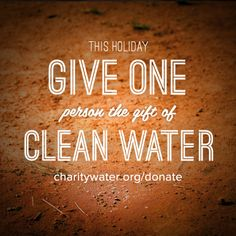 Just 20 dollars can provide a person with clean drinking water.