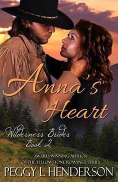 Anna's Heart (Wilderness Brides Book 2) by Peggy L Henderson…