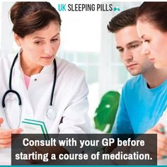 Consult with your GP before starting a course of medication.