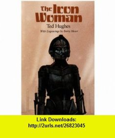 The Iron Woman Ted Hughes, Barry Moser , ISBN-10: 0803717962  ,  , ASIN: B0001PBYYK , tutorials , pdf , ebook , torrent , downloads , rapidshare , filesonic , hotfile , megaupload , fileserve