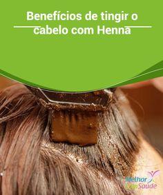 Benefícios de #tingir o #cabelo com Henna Neste artigo explicaremos todos os segredos da #Henna, assim como a melhor maneira de utilizá-la e onde #consegui-la. Não perca!