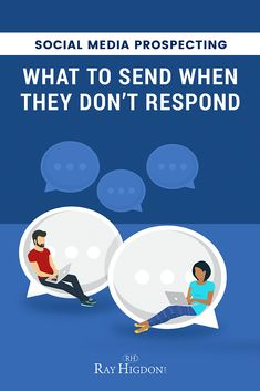 Social Media Prospecting: What To Send When Your Prospect Doesn't Respond via @rayhigdon
