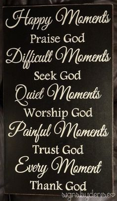 Every Moment Thank God Inspirational Sign by SignsbyDenise on Etsy inspirational quotes,Quotes & Photos,Quotes :),Words, Prayer Quotes, Bible Verses Quotes, Faith Quotes, Wisdom Quotes, Blessed Quotes, Thank You God Quotes, Bible Scriptures, Qoutes, Religious Quotes