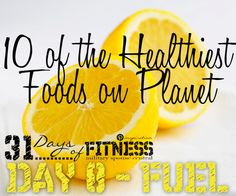 31 Days of Fitness: Day FUEL  10 Super Foods to add to your diet.