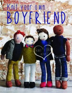 Ha ha ha - Cover art for Knit Your Own Boyfriend I dont knit but this is so funny! Book People, We The People, Guys Be Like, Boy Doll, Weird And Wonderful, Your Boyfriend, So Little Time, Cover Art, The Book