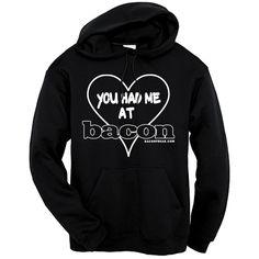 you-had-me-at-bacon-hooded-sweatshirt-3.jpg 500×500 pixels