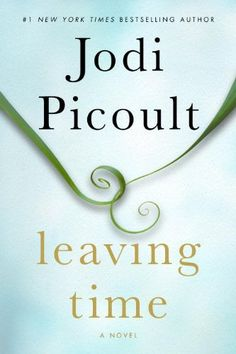 Leaving Time: Jodi Picoult. As always, Picoult delivers a fast-paced plot, nuanced characters, and heart-stirring pathos, but this time she includes a twist even devout readers won't see coming.