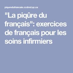 """""""La piqûre du français"""": exercices de français pour les soins infirmiers"""