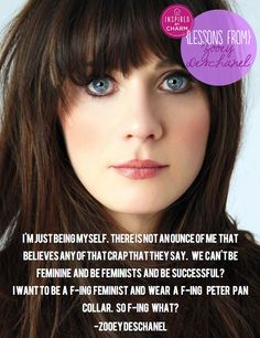 Zooey Deschanel is an American actress, musician, and singer-songwriter. She has been nominated for Golden Globe, Grammy, and Emmy Awards. She's also a delightful feminist who plays the ukulele, so obviously we love her.