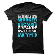 Love being — ASSEMBLY-LINE-WORKER T Shirts, Hoodies, Sweatshirts - #transesophageal echocardiogram #hoodie sweatshirts. GET YOURS => https://www.sunfrog.com/No-Category/Love-being--ASSEMBLY-LINE-WORKER.html?60505