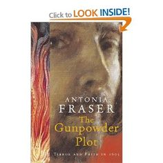 The Gunpowder Plot: Terror and Faith in 1605...Antonia Fraser