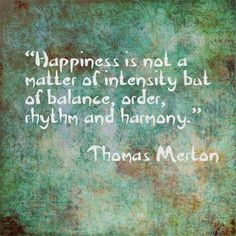 Thomas Merton, on happiness. Keep Calm Quotes, Quotes To Live By, Bible Verses Quotes, Faith Quotes, Thomas Merton, Writing Quotes, Joy And Happiness, Positive Thoughts, Inspirational Quotes