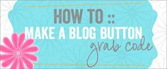 How to Make a Blog Button - great tutorial. #blogs #tips