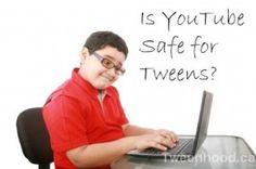 Is YouTube Safe for Tweens?