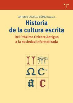 Historia de la cultura escrita : del Próximo Oriente Antiguo a la sociedad informatizada / Antonio Castillo Gómez (coordinador) Gijón : Trea, c DL 2002 #novetatsbellesarts #maig #CRAIUB