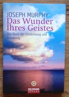 DAS WUNDER IHRES GEISTES Buch der Entdeckung und Wandlung Joseph Murphy 2005