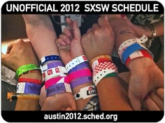 The Unofficial 2012 SXSW Schedule. Every single Party, Band and SXSW Interactive, Film & Music event all in one place at austin2012.sched.org