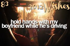 hold hands with my boyfriends while he's driving