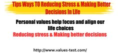 Personal values help focus and align our life choices    Reducing stress & Making better decisions  http://www.values-test.com/