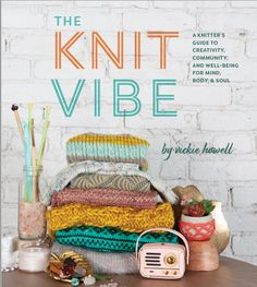 A Knitter's Guide to Creativity, Community, and Well-being for the Mind, Body & Soul A knitting adventure with projects, patterns, rituals, yoga, creative inspiration, numerology, knitting experts, astrology, community, and more! What if we look at our lives through the...  keep reading …