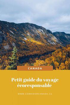 Guide : voyager de façon écoresponsable au Canada. Calculer et compenser ses émissions de CO2, choisir un hébergement et des activités écoresponsables... #Canada #ecoresponsable #slowtravel #hiking #travel #randonnée #ecologie #ecolo Camping Glamour, Pvt Canada, Solo Travel, Things To Do, Places To Go, Road Trip, Landscape, World, Slow