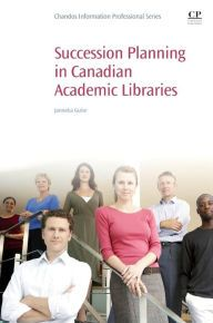 LIS Trends: BOOK (Oct 2015) Succession Planning in Canadian Academic Libraries