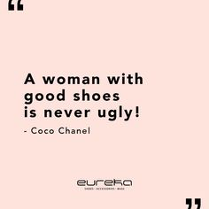 A mais pura verdade! Chanel Shoes, Coco Chanel, Eureka Shoes, Bag Accessories, Life, Thoughts, Truths