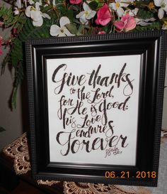 """Cross Stitch, Religious, Inspirational, Bible. """"Give Thanks"""" Psalm 163:1 Counted Cross Stitch frame is 8"""" x 10"""". Pattern is from Joyful Expressions. Stitched & Framed by Jenny Hoden, Henderson, NV. 6/21/2018. Henderson Nv, Cross Stitch Boards, Give Thanks, Joyful, Psalms, Thankful, Bible, Inspirational, Frame"""
