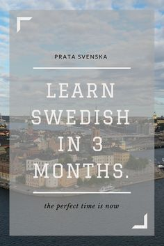 You want to learn to speak Swedish quickly? With these tips and tricks you will be learning Swedish in 3 months! I did it and I promise you can do it too! Language Study, Learn A New Language, German Language, Spanish Language, Japanese Language, French Language, Sweden Language, Swedish Traditions, About Sweden