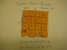 Use Cheeze-Its to Teach Area and Perimeter. My kids would LOVE this :)