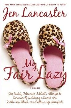 ANYTHING by Jen Lancaster is a laugh out loud read!