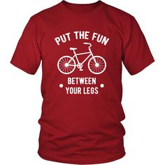 If you are a proud cyclist & bike enthusiast then Put the fun between your legs tee or hoodie is for you. Custom Cycling inspired T-Shirts & Apparel by TeeLime. If you want different color, style or h