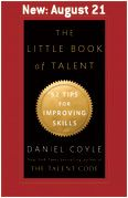 "Read ""The Little Book of Talent 52 Tips for Improving Your Skills"" by Daniel Coyle available from Rakuten Kobo. A manual for building a faster brain and a better you! The Little Book of Talent is an easy-to-use handbook of scientifi."