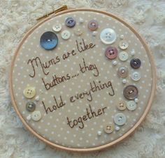 Mums Are Like Buttons Embroidery Hoop Wall Art 6 by CygneusCrafts, Cross Stitching, Cross Stitch Embroidery, Hand Embroidery, Button Art, Button Crafts, Embroidery Hoop Crafts, Embroidery Patterns, Homemade Gifts, Diy Gifts