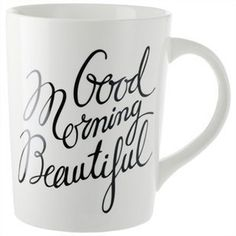 Because looking at this every morning might change your life just a little. Love this. :: Good Morning Beautiful Mug by Indigo by Indigo