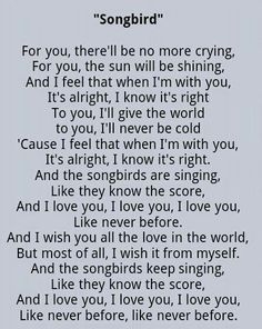"My very sweet, most favorite song by Fleetwood Mac- ""Songbird"""