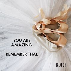 Morning #Motivation: You are amazing. Remember that. Always. #motivationaladvice #inspiration #alwaysdance #dream #dreambig #goafteryourgoals #goals #nevergiveup #believeinyourself #dance #dancer #pointe #blochdance #blochdancelove #blochdanceusa #blochandroll