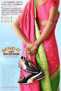 Bend it like Beckham 2003 First generation Indian Americans can relate to Jessie. Football/shutball or aloo gobhi? Can't a girl have it all? And that includes Johnathan Rhys Meyers.