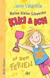 Jenny Valentine: Meine kleine Schwester Kiki & ich - In den Ferien (ab 8)